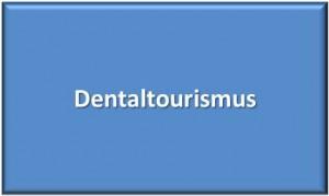 Dentaltourismus
